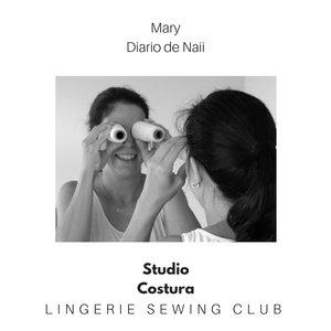 bd919bd721e0d Studio Costura Lingerie Sewing Club  Mary de Diario de Naii