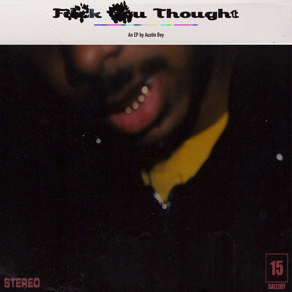 Austin Bey - F__k u Thought (Full Album Stream) - Plus exclusive interview with the Baltimore artist.