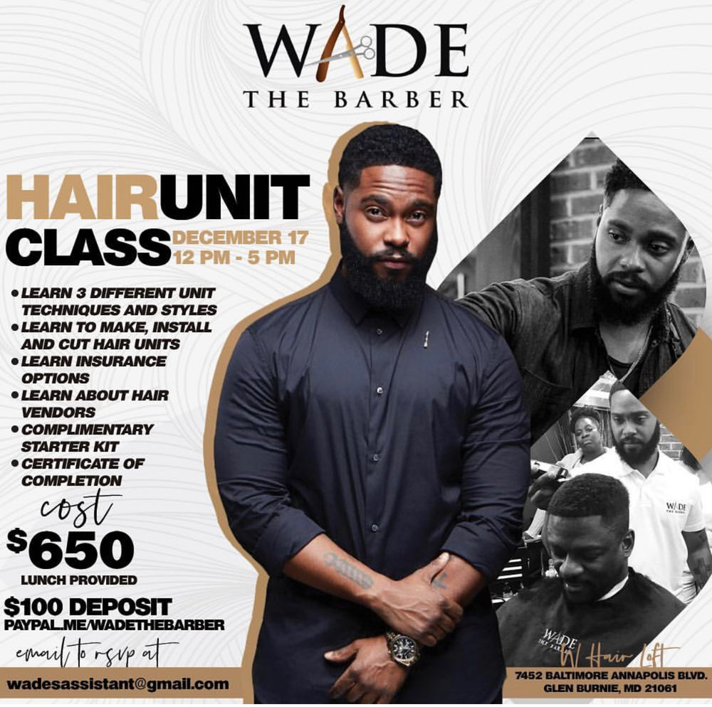 Custom Unit Hair Class - $650 - Thank you for your interest in being a part of Wade's next Custom Hair Unit class. Participants will learn how to make, install, and cut units; learn about insurance coverage and hair vendors; and receive a certificate of completion. We are now accepting RSVP's for our next class in Maryland.Please CLICK HERE for any further questions in regards to the class.