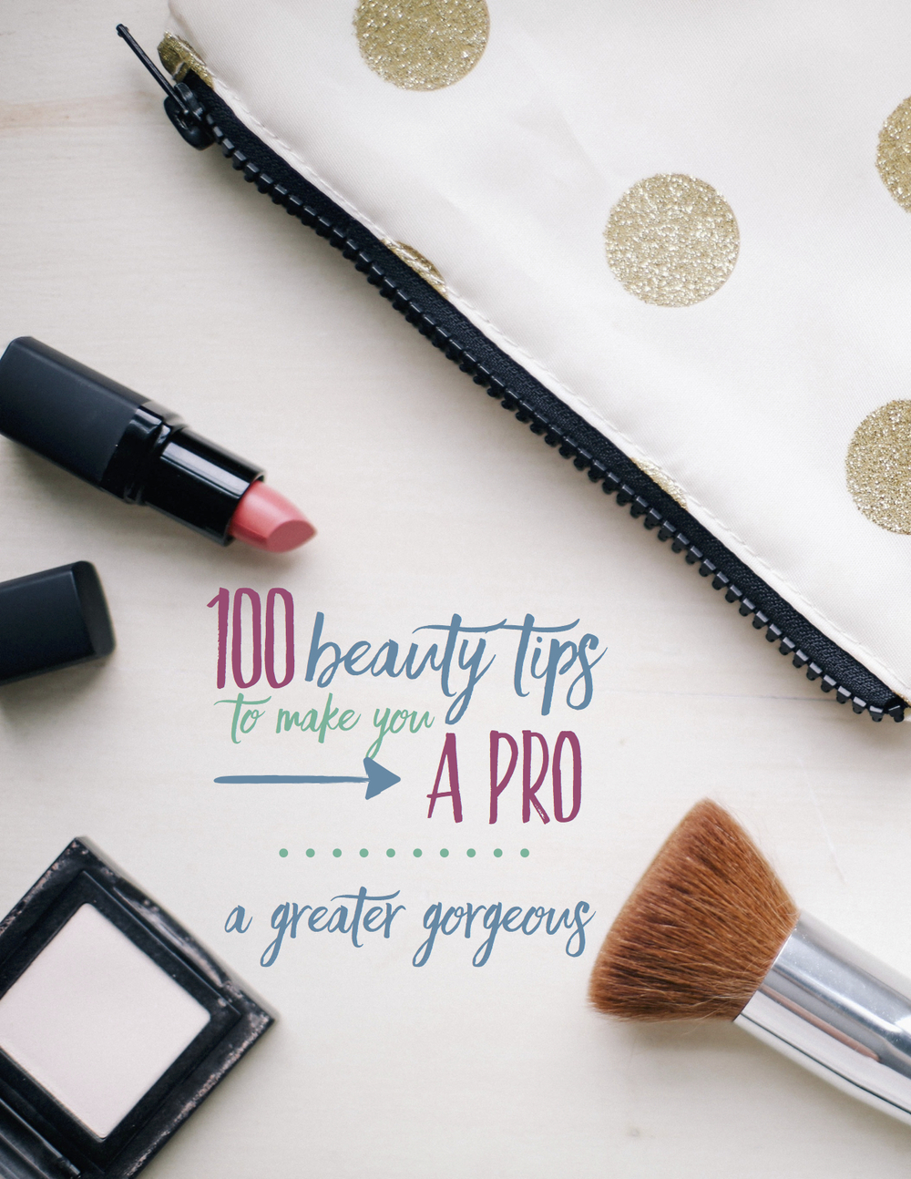 Step up your beauty game with 100 great beauty tips!