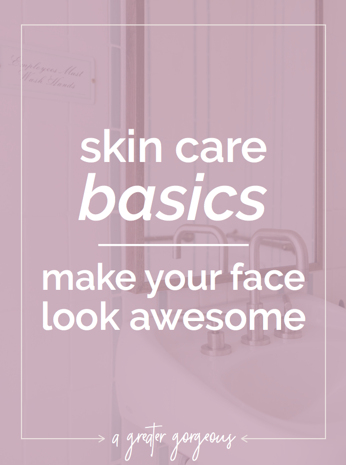 At some point in your life you have to start taking care of your skin — but the truth is, no matter how much of a pain it is, you'll be glad you did. Click through to find out the basics of making your skin look good!