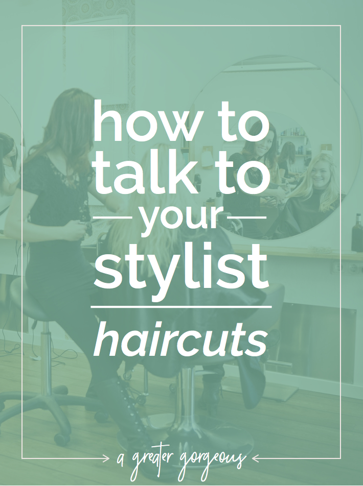 How to Talk to Your Hairstylist Haircuts