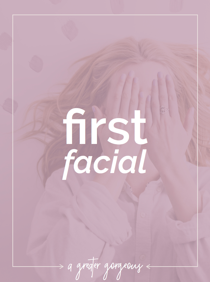 Your first facial can be incredibly eye opening. Have you had a facial? What did you learn?