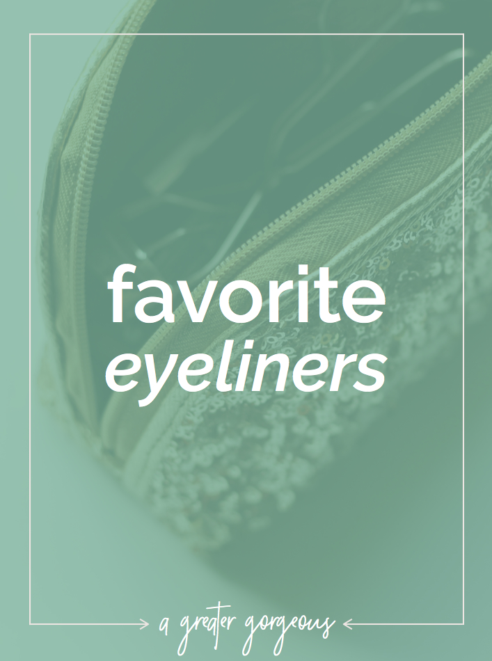 A few eyeliner favorites from A Greater Gorgeous