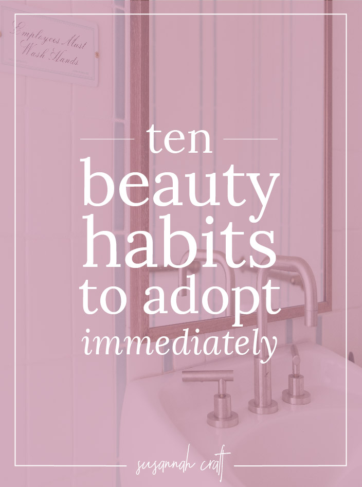 Looking for some great beauty tips to work into your routine? These are ten beauty habits to adopt immediately. Click through to see them!