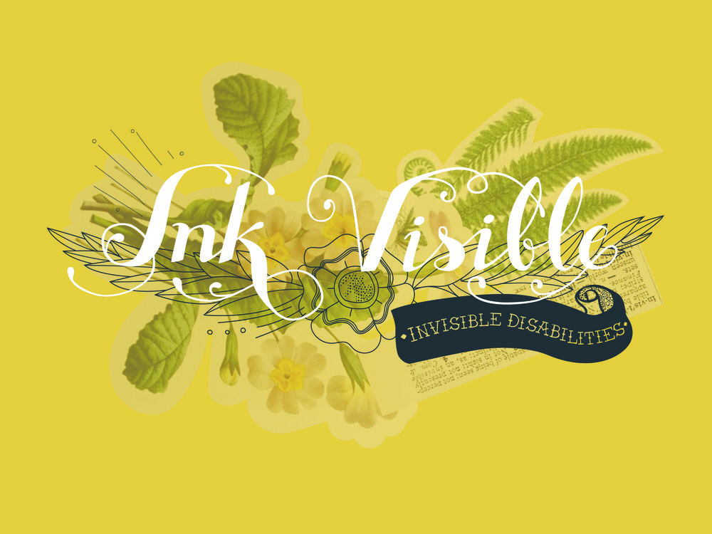 """Ink Visible"" in script with ""invisible disabilities"" in a scroll banner off to the right. Background is yellow with floral design."