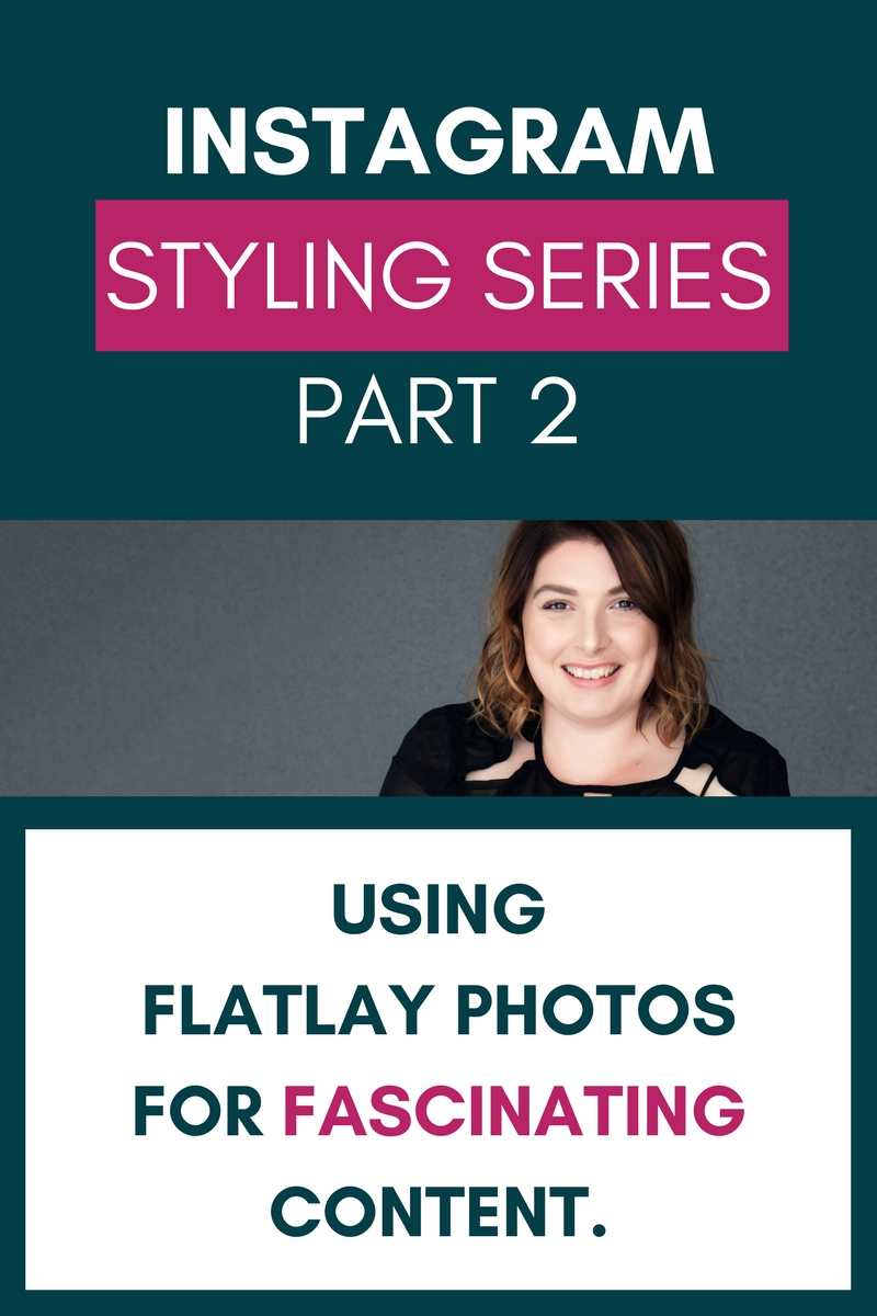 Using flatlay images for fascinating and engaging content on social media Jade Hicks