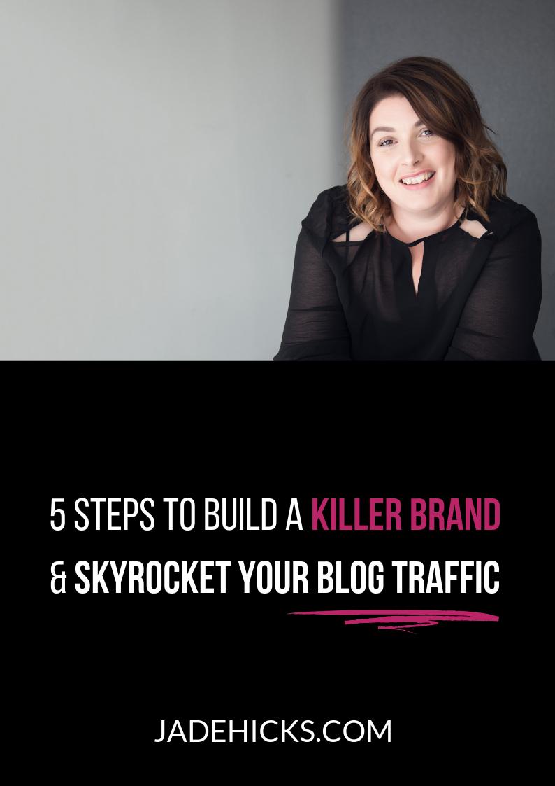 FREE WORKBOOK DOWNLOAD - 5 STEPS TO BUILD A KILLER BRAND & SKYROCKET YOUR BLOG TRAFFIC