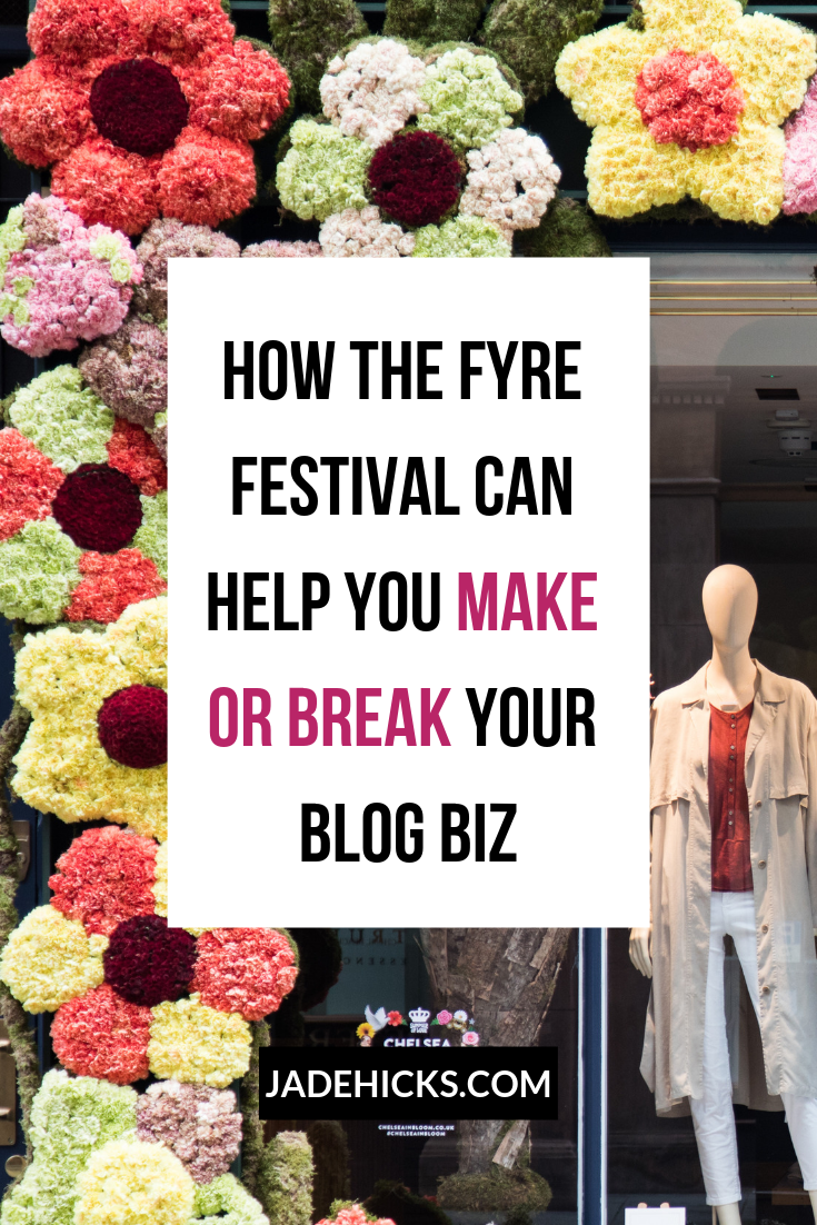 Surprising facts about the FYRE festival that will make or break your blogging business!