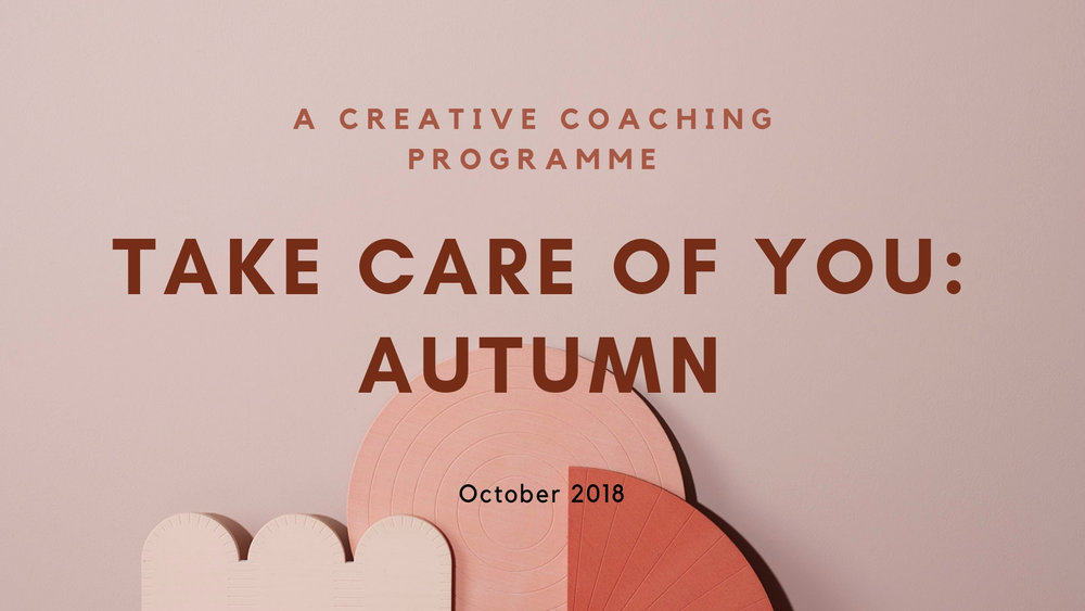 Take care of you autumn 2018