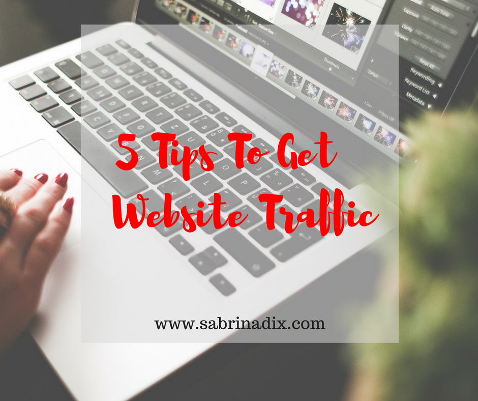 5 Tips To Get Website Traffic.png