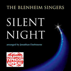 "The Bleinheim Singers - ""Silent Night"" Charity single produced, engineered and mastered by Myles Eastwood Recorded in Hertford College Chapel, Oxford"