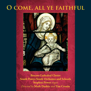 Brecon Cathedral Choirs et al. - O Come, All Ye Faithful (2015) Engineered and edited by Myles Eastwood