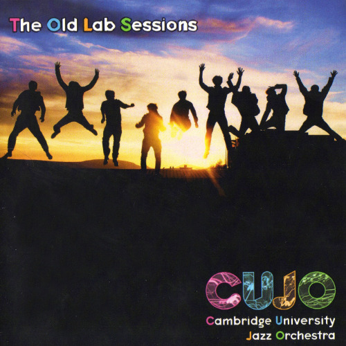 Cambridge University Jazz Orchestra - The Old Lab Sessions (2012) Produced and engineered by Myles Eastwood Recorded at Churchill Music Centre and The Old Labs, Newnham College, Cambridge