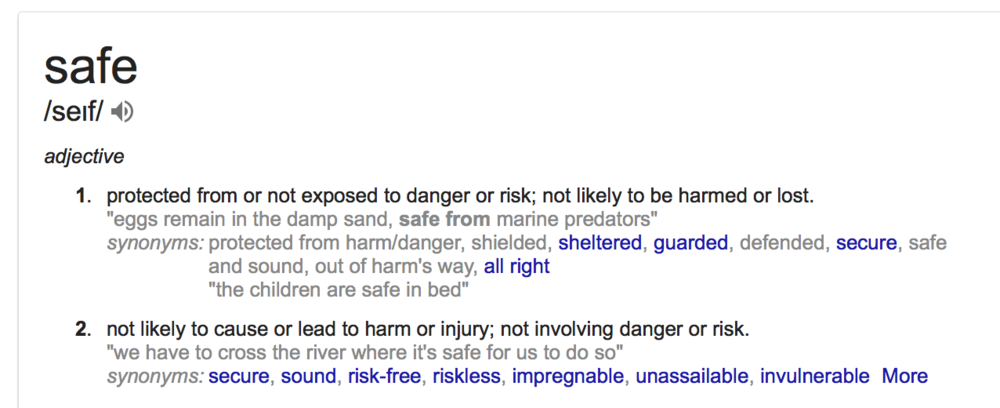 "Nothing is safe - really. The word ""safe"" ALWAYS needs a modifier."