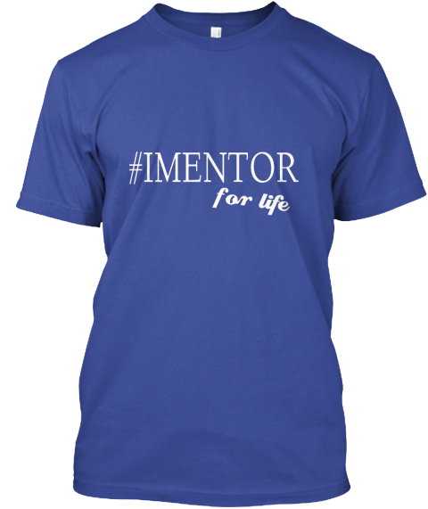 I Mentor for Life t-shirt.jpg