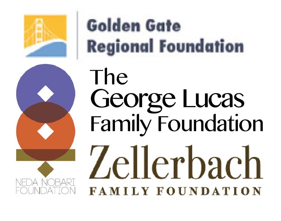 Golden Gate Regional Foundation, Neda Nobari Foundation, The George Lucas Family Foundation, Zellerbach Family Foundation