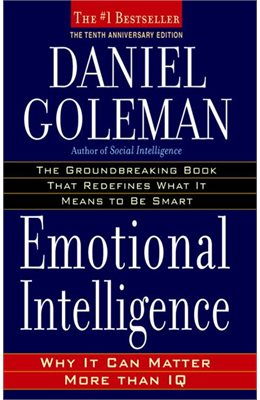 EMOTIONAL INTELLIGENCE: 10th Anniversary Edition; Why It Can Matter More Than IQ  Daniel Goleman