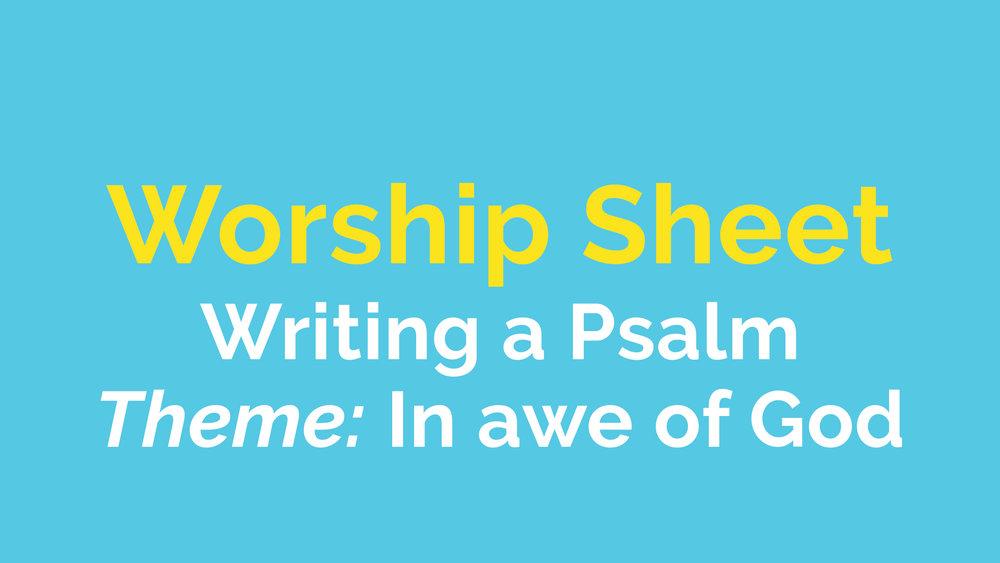 WorshipSheet_WritingAPsalm_InAweOfGod.jpg