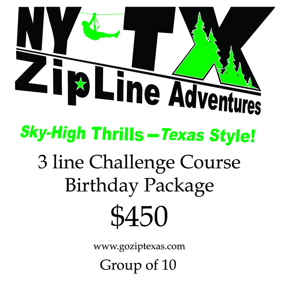 The 3 line challenge course birthday package includes 3 different ziplines for 10 people. This package includes our longest and newest challenge line that has two rope bridges. This package must be purchased before arrival. Each person is $45 plus tax.