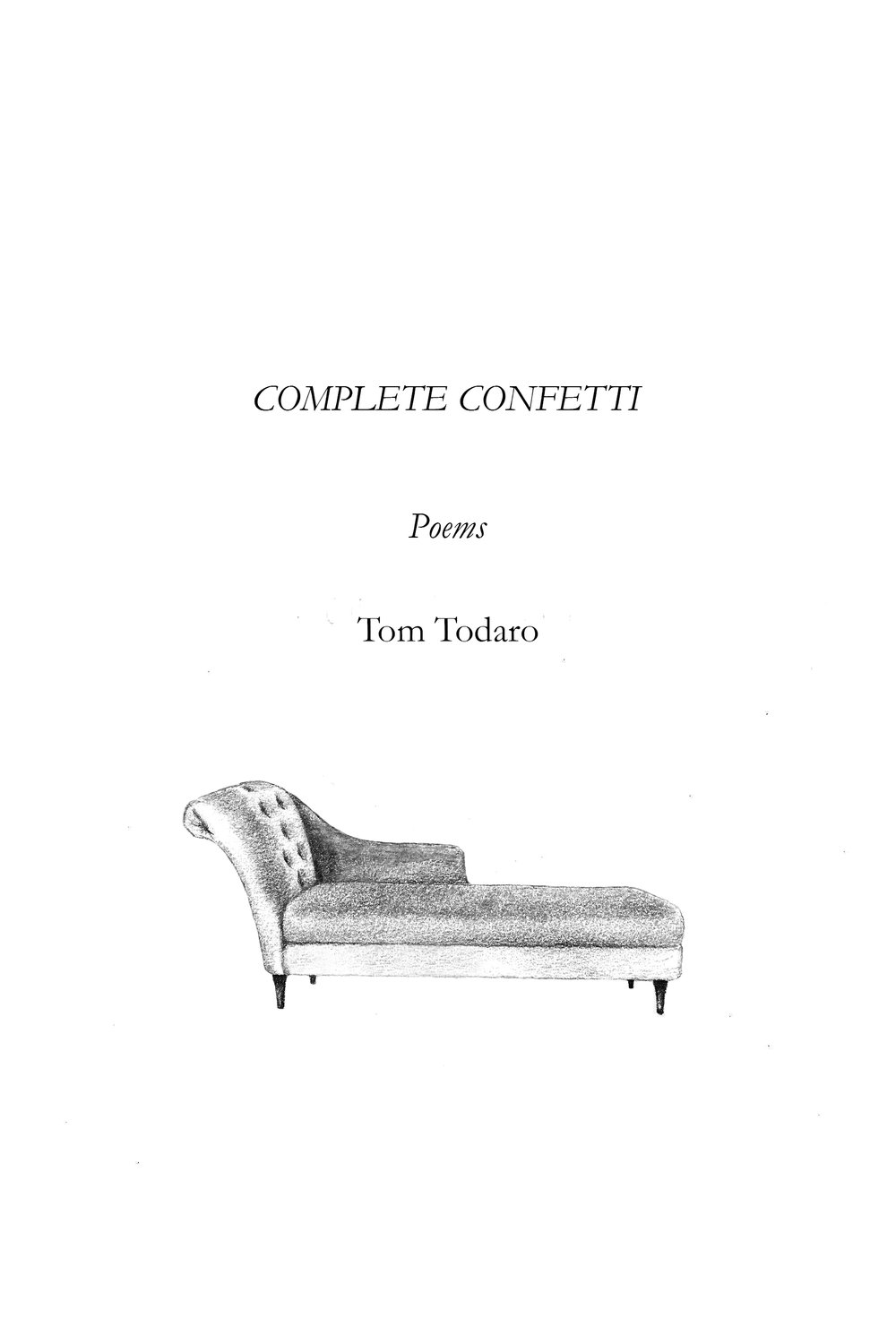 Cover design for  Complete Confetti, an independently published chapbook by Tom Todaro. 2014.