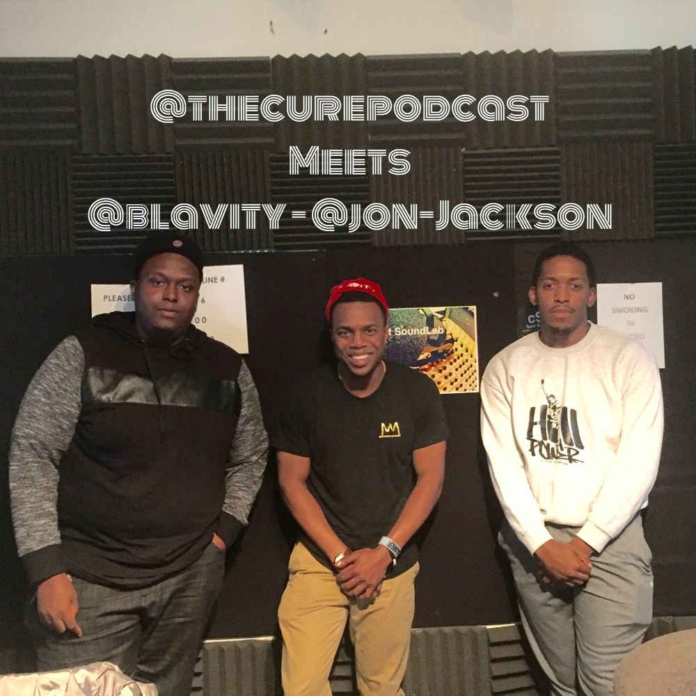"This week we decided to do a little something different. We had a very special guest join The Cure. Jonathan Jackson is Co founder of a cool focal point for black millennials called Blavity.  In this episode, he talks about what Blavity is, how it started, their mission and more! We even got him to speak on article he had written, that stood out to us and a lot of men of color, called ""21 Things Black Men Don't Hear Often"". Oh and ladies, he's single, so slide into the DM's and later, make sure you have an open bar, and thank us later. Check out Blavity Follow Blavity on Twitter 