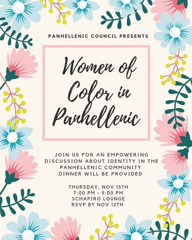 Are you a woman of color in the Panhellenic community? If so, join us on November 15th! Here is the link to the event: https://goo.gl/forms/sMY7SNlvAsPS1RHC2