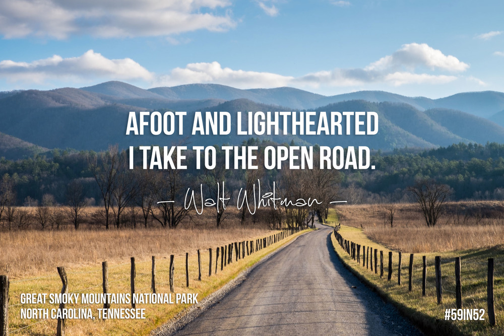 """Afoot and lighthearted I take to the open road."" - Walt Whitman"