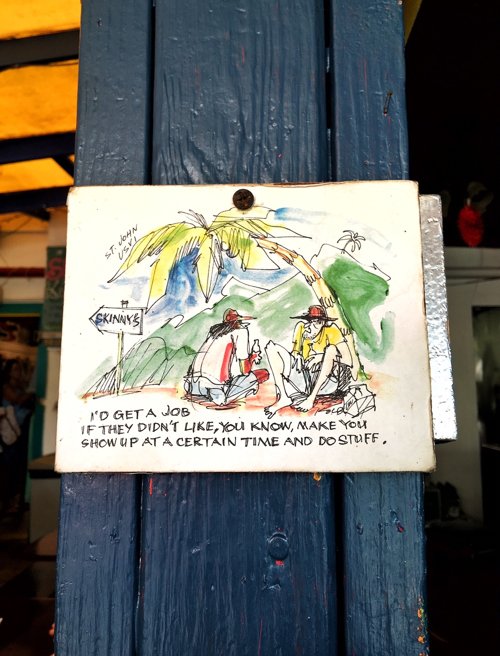 Work mantras at Skinny Legs while in Virgin Islands National Park (home of the best burger on the island!)