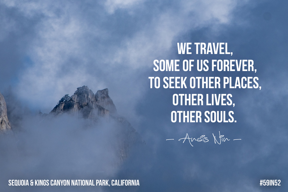 """We travel, some of us forever, to seek other places, other lives, other souls. - Anais Nin"