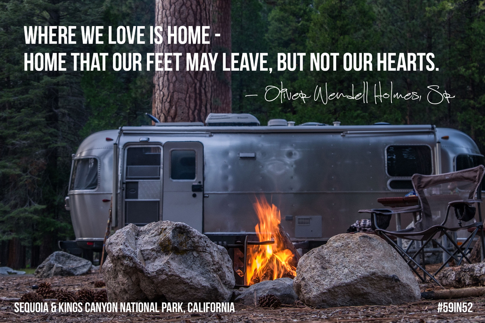 'Where we love is home -- home that our feet may leave, but not our hearts.' - Oliver Wendell Holmes, Sr.