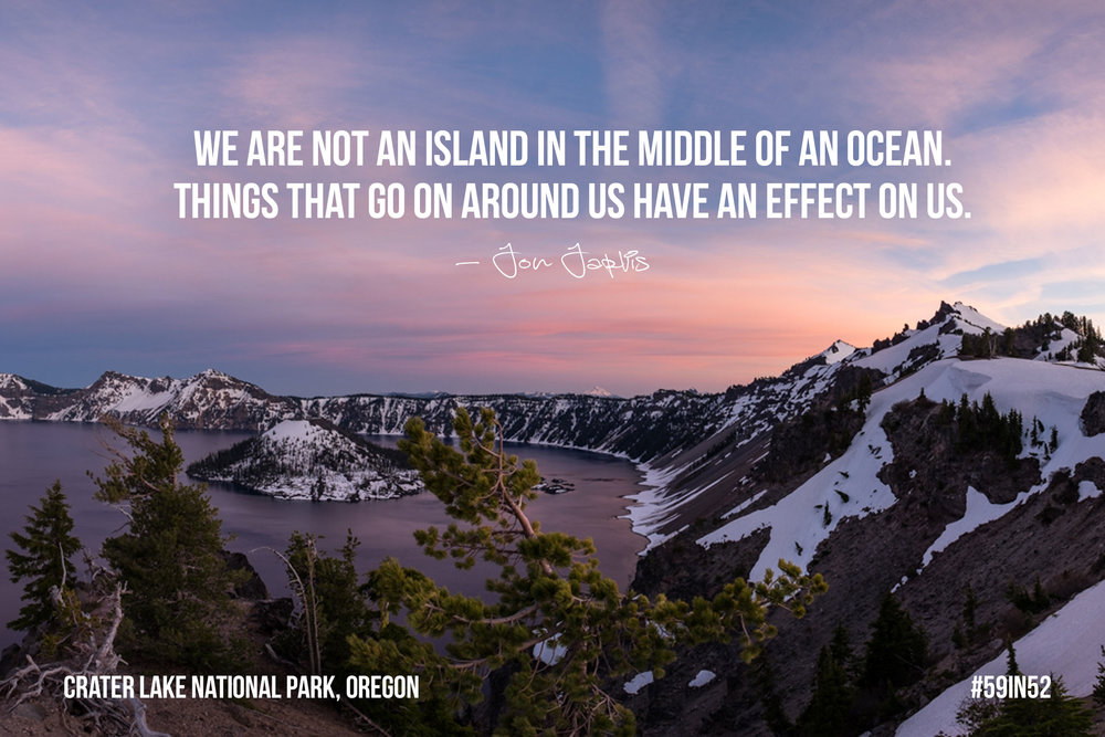 """We are not an island in the middle of the ocean. Things that go on around us have an effect on us."" Jon Jarvis"