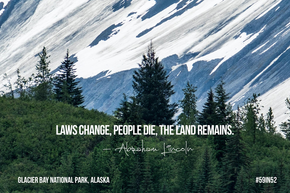 """Laws change, people die, the land remains."" - Abraham Lincoln"