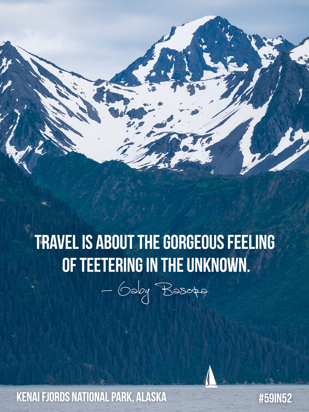 """Travel is about the gorgeous feeling of teetering in the unknown."" - Gaby Basoro"