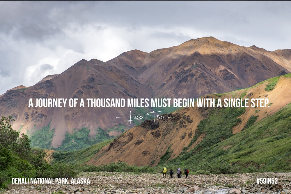 """A journey of a thousand miles must begin with a single step."" - Lao Tsu"