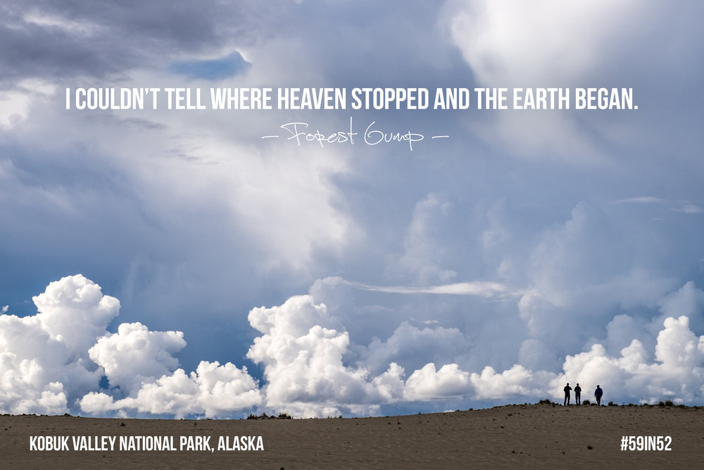 """I couldn't tell where heaven stopped and the Earth began."" - Forest Gump"