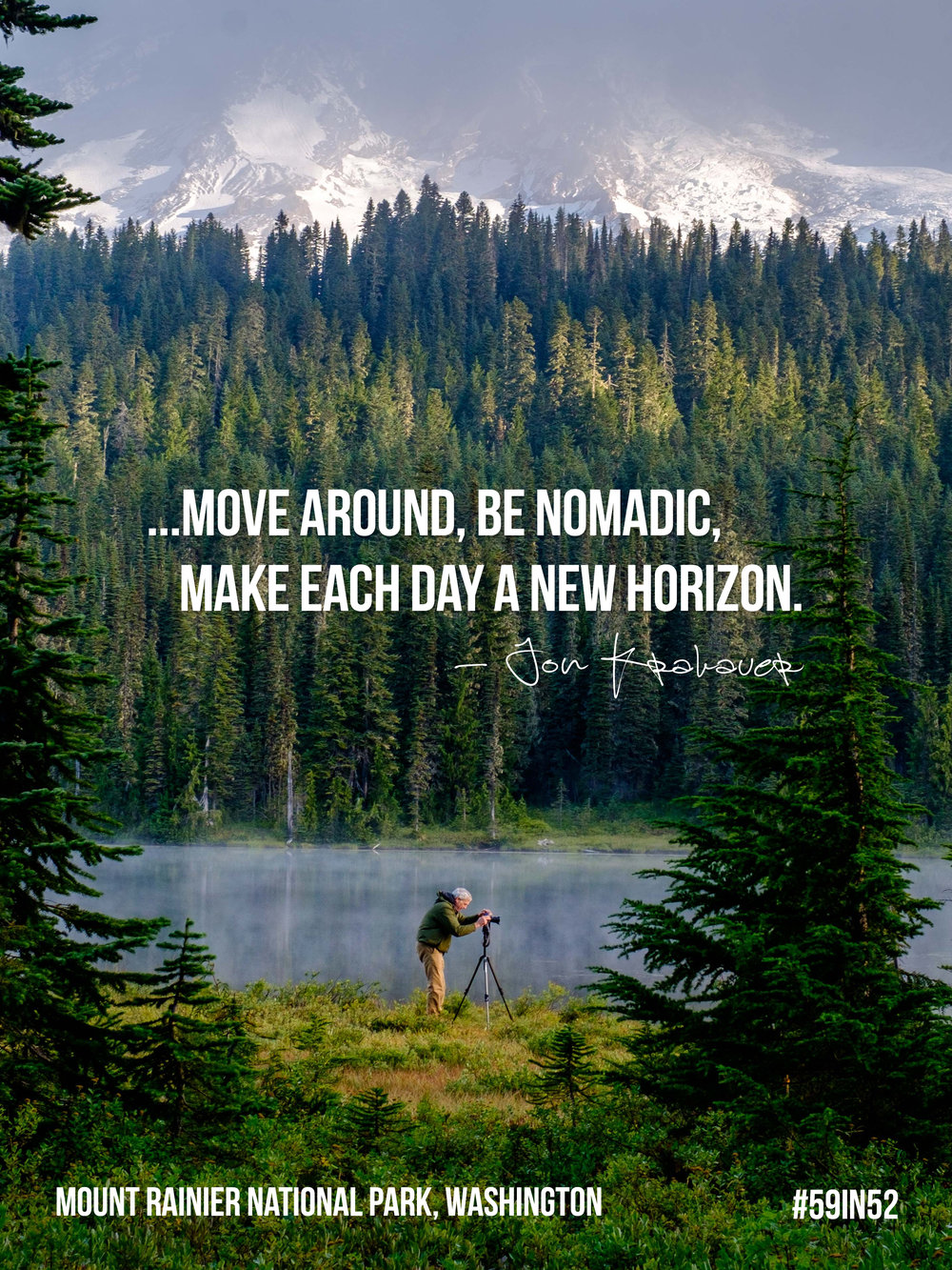 'Move around, be nomadic. Make each day a new horizon.' - Jon Krakauer, Into The Wild