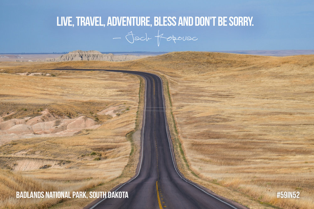 """Live, travel, adventure, bless and don't be sorry."" - Hunter S. Thompson"