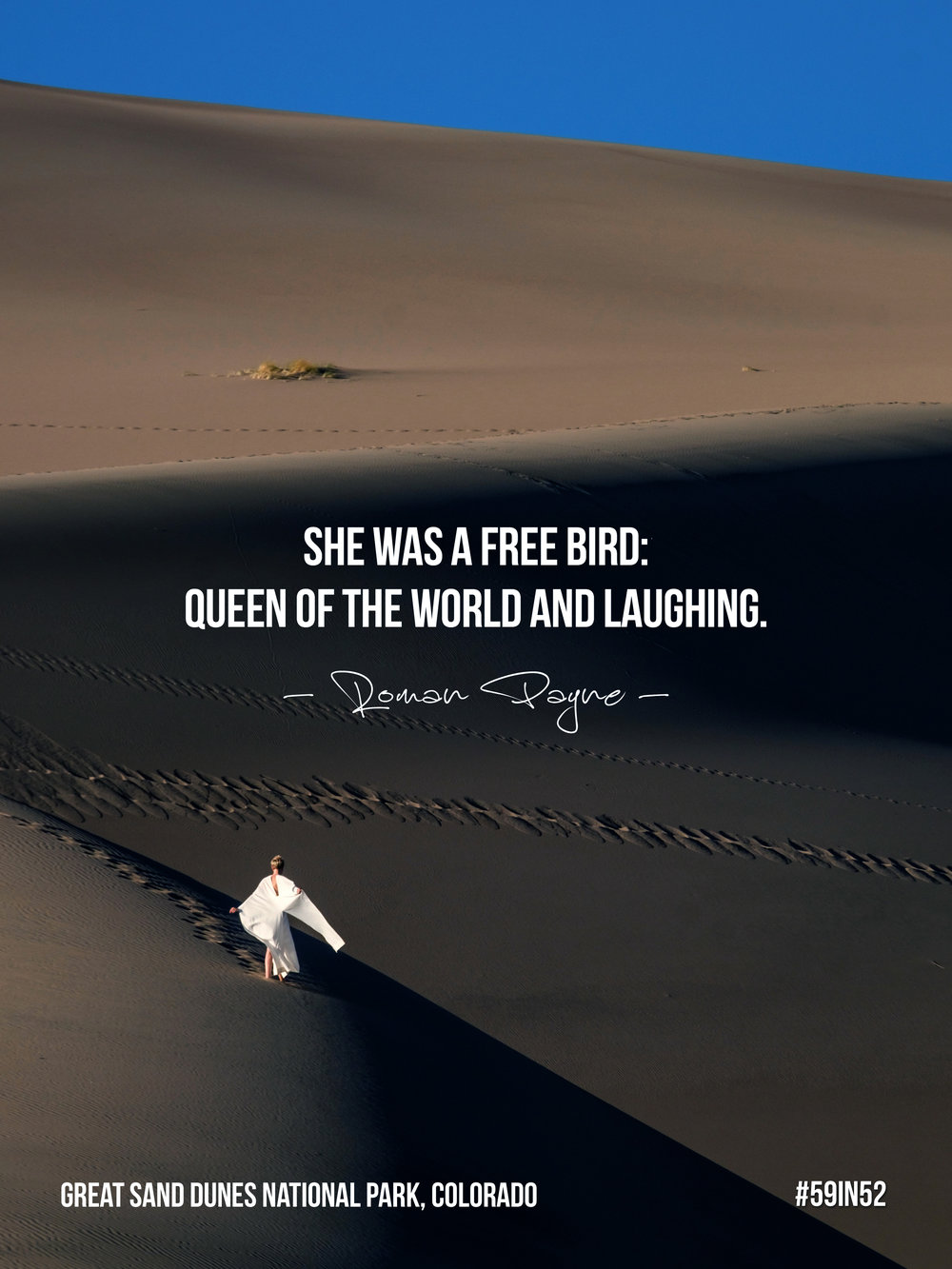 """She was a free bird: queen of the world and laughing."" - Roman Payne"
