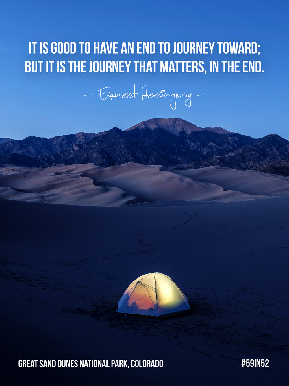 """It is good to have an end to journey toward, but it is the journey that matters, in the end."" - Ernest Hemingway"
