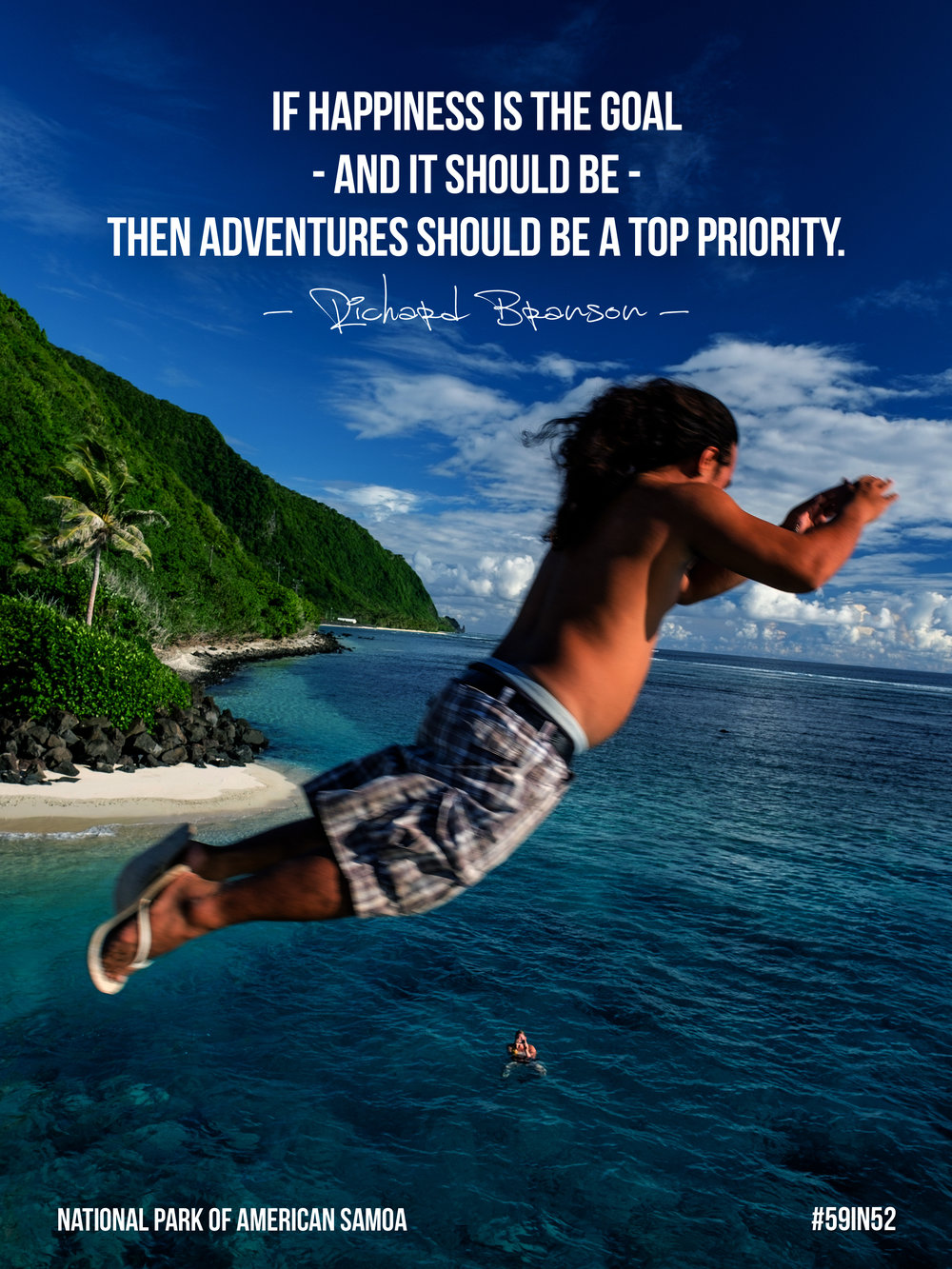 'If happiness is your goal - and it should be - then adventures should be a top priority.' - Richard Branson