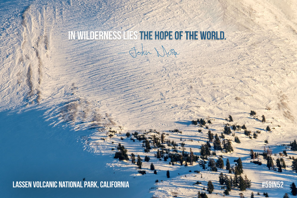 'In wilderness lies the hope of the world.' - John Muir