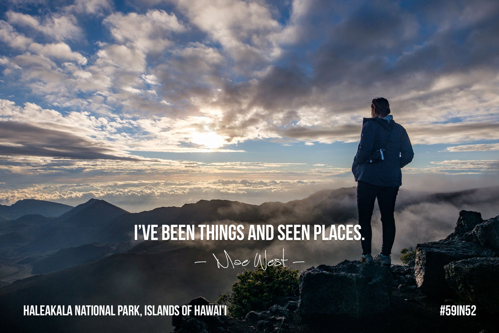 """I've been things and seen places."" - Mae West"