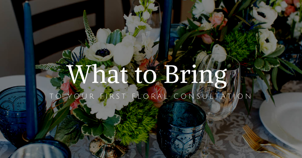 What to bring to your first floral consultation