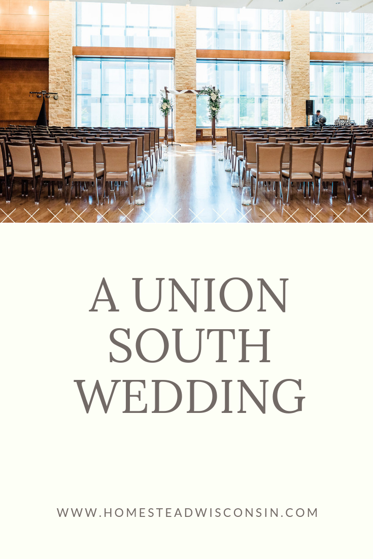 A Union South Wedding | Homestead Wisconsin | Madison Wedding Florist