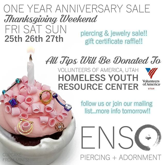 🎉🎈1st ANNIVERSARY SALE!🎈🎉 Come celebrate our first year in business with us this weekend! Fri-Sun we'll have AWESOME deals on piercings and jewelry, and we'll be having a gift certificate raffle! ALL TIPS AND RAFFLE PROCEEDS WILL BE DONATED to Volunteers of America, Utah's Homeless Youth Resource Center. The center is SLC's only teen homeless shelter. They focus not only on giving teens a safe place to sleep, but also helping them find work, training and permanent housing. In June they received the Equality Award from the Human Rights Campaign for their work with LGBTQ teens who make up 33% of the city's homeless population. To learn more about their program, you can check out: voaut.org/home4teens. More info about the sale will be posted tomorrow! Follow us or join our mailing list for updates!! @voaut  #voaut #homeless #homelessteenresourcecenter #anniversary #anniversarysale #ensopiercing #ensopiercingandadornment #piercing #bodypiercing #bodyjewelry #saltlakecity #slc #900South #harveymilkblvd #shoplocal #shopsmall #legitbodyjewelry #legitbodypiercing #safepiercing