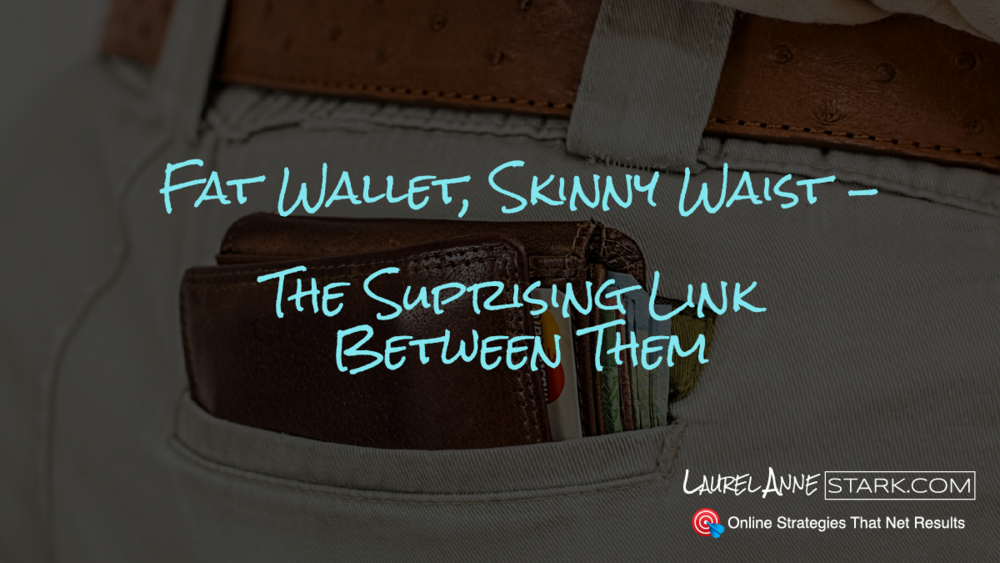 Fat Wallet, Skinny Waist - The Suprising Link Between Them.png