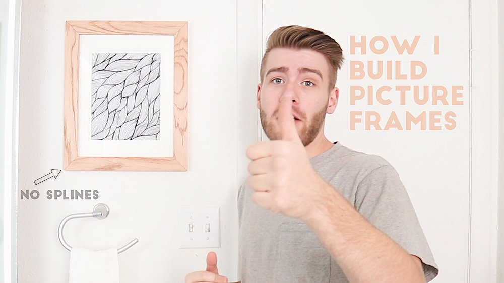 HOW I BUILD PICTURE FRAMES — Modern Builds