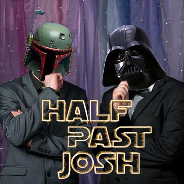HALF PAST JOSH PODCAST