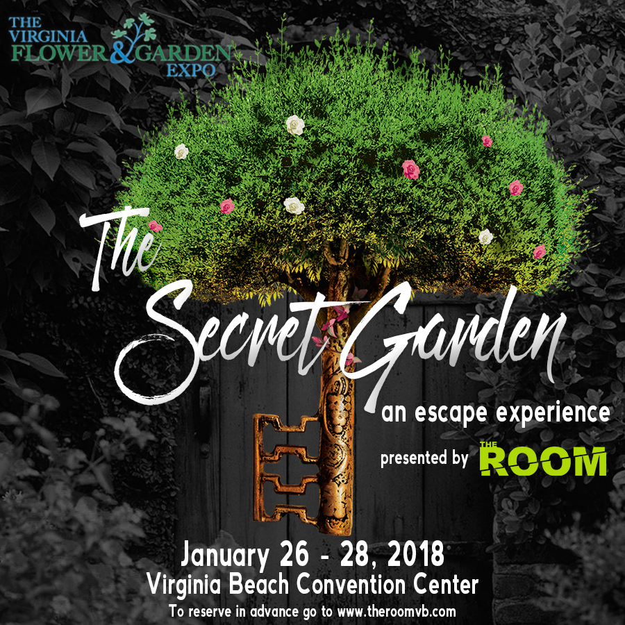 3 Days ONLY - The Room has partnered with The Virginia Flower and Garden Expo this year for a fun and immersive escape experience. Come by the show January 26 - 28, 2018 at the Virginia Beach Convention Center and play our mini escape game! A 20 min escape adventure for the entire family to enjoy.***PRICE OF $15.00 PER PERSON INCLUDES YOUR ENTRY TICKET TO THE EXPO. YOU WILL PICK UP YOUR ENTRY TICKET AT WILL CALL WHEN YOU ARRIVE TO THE EXPO THE DAY OF YOUR RESERVATION. Booking in advance with The Room gives you a very discounted rate for entry to the expo! We advise booking your reservation early!
